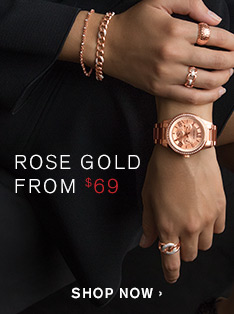 ROSE GOLD FROM $69