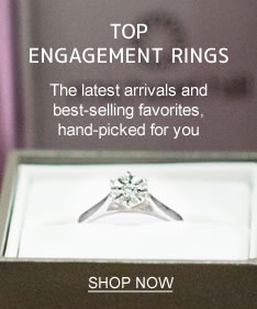 TOP ENGAGEMENT RINGS | The latest arrivals and best-selling favorites, hand-picked for you | SHOP NOW