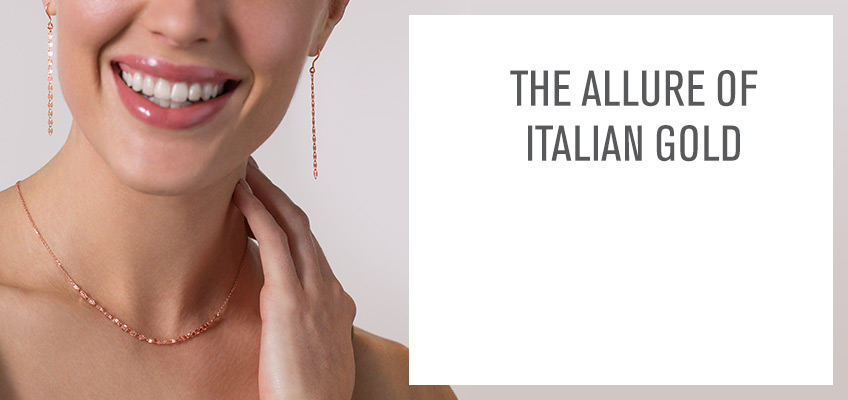 THE ALLURE OF ITALIAN GOLD